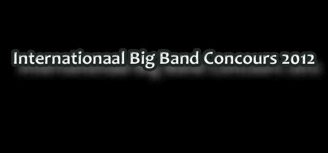 Stageband in Internationaal Big Band Concours 2012